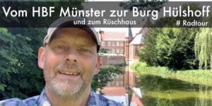 Vom HBF Münster zur Burg Hülshoff und zum Rüschhaus | Radtour
